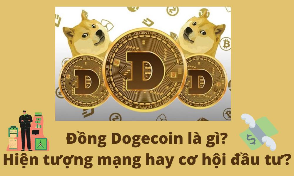 Đồng Dogecoin là gì? Hiện tượng mạng hay cơ hội đầu tư